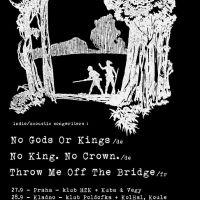 Throw Me Off The Bridge,No King No Crown, No Gods Or Kings